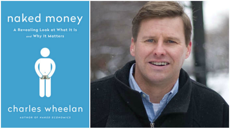 First Look: Charles Wheelan&rsquo;s New Book, <em>Naked Money</em>